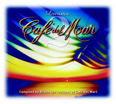CAFÉ DEL MAR - DREAMS 2