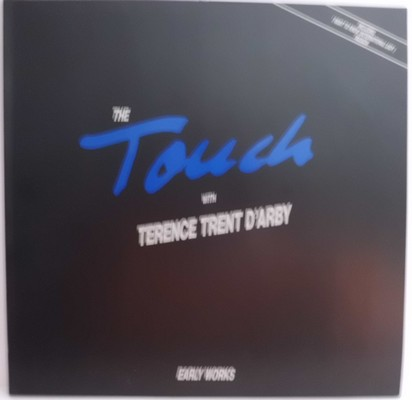 THE TOUCH WITH TERENCE TRENT D'ARBY - EARLY WORKS