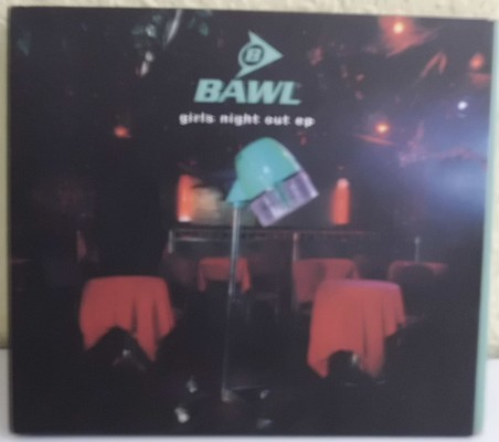 BAWL - GIRLS NIGHT OUT EP