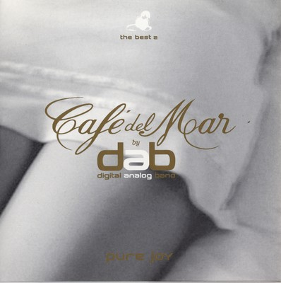 CAFÉ DEL MAR BY DAB, THE BEST 2 - PURE JOY